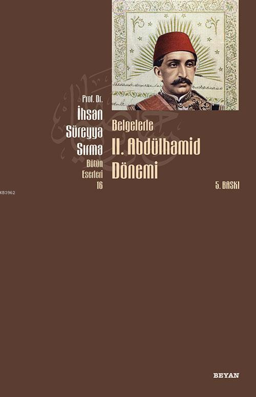 Belgelerle II. Abdülhamid Dönemi