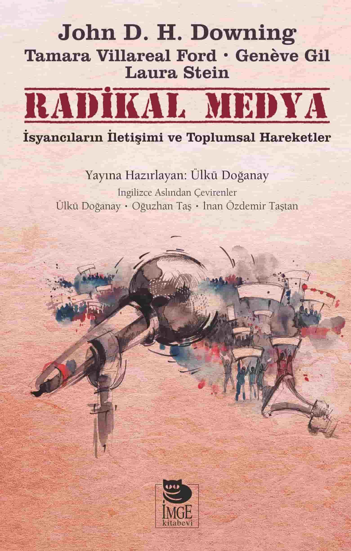 Radikal Medya - İsyancıların İletişimi ve Toplumsal Hareketler