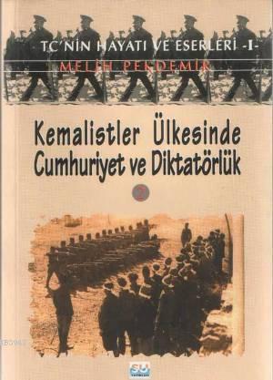 Kemalistler Ülkesinde Cumhuriyet ve Diktatörlük 2