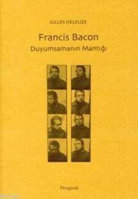 Francis Bacon; Duyumsamanın Mantığı