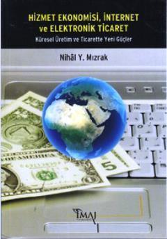 Hizmet Ekonomisi, İnternet ve Elektronik Ticaret; Küresel Üretim ve Ticarette Yeni Güçler