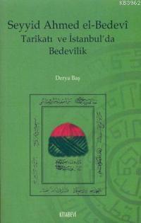 Seyyid Ahmed El-bedevi Tarikatı ve İstanbul´da Bedevilik