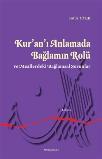 Kur'an'ı Anlamada Bağlamın Rolü; Meallerdeki Bağlamsal Sorunlar