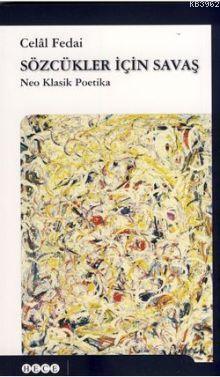 Sözcükler İçin Savaş; Neo Klasik Poetika