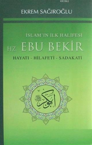 İslamın İlk Halifesi Hz. Ebubekir Hayatı - Hilafeti - Sadakati