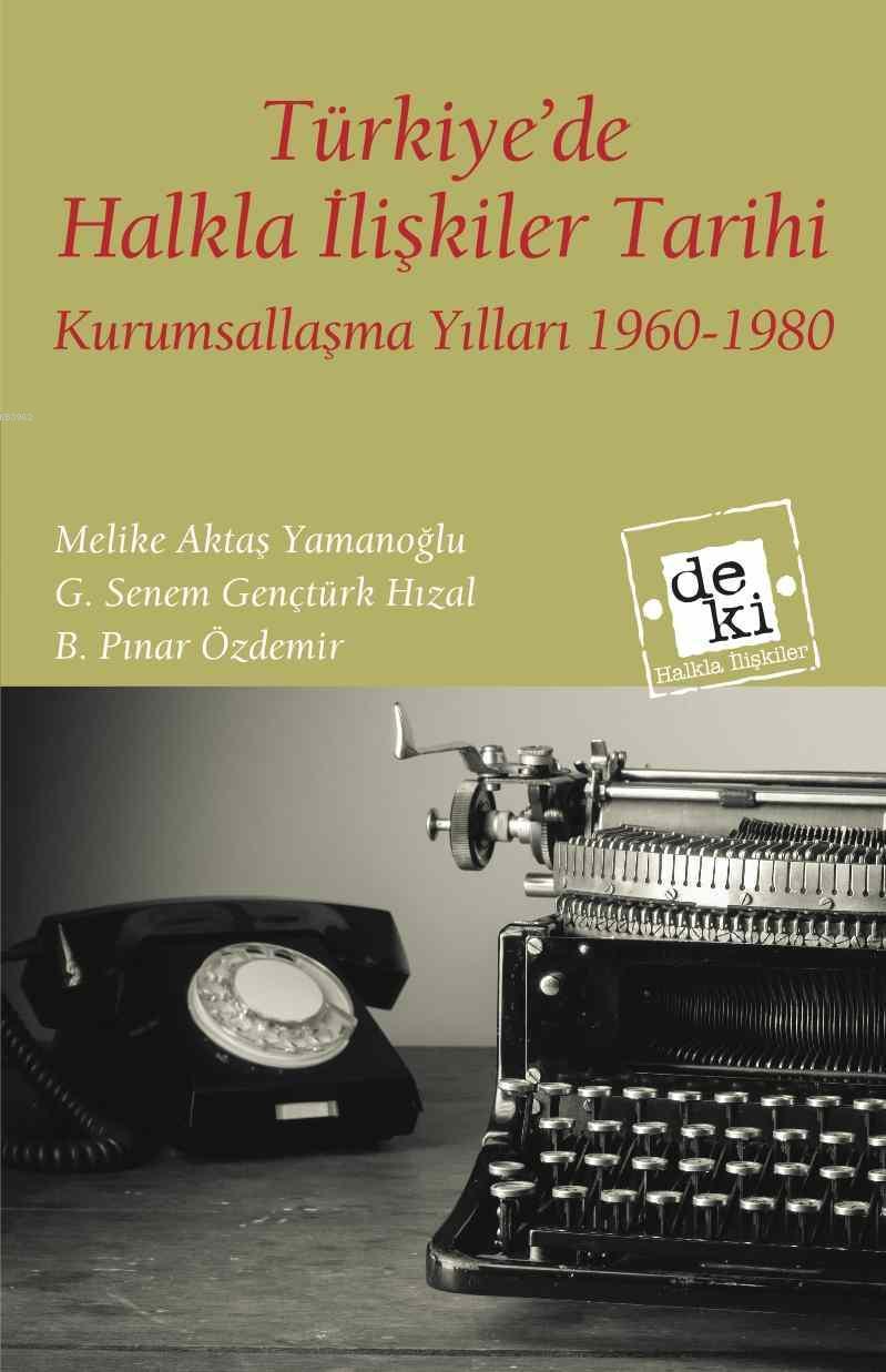 Türkiye'de Halkla İlişkiler Tarihi; Kurumsallaşma Yılları (1960-1980)