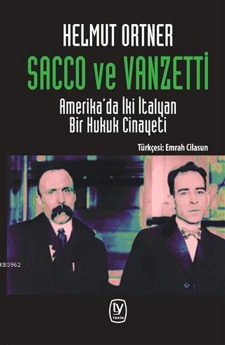 Sacco ve Vanzetti; Amerika'da İki İtalyan Bir Hukuk Cinayeti