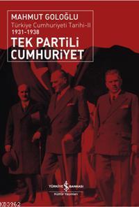 Tek Partili Cumhuriyet (1931 - 1938); Türkiye Cumhuriyeti Tarihi 2