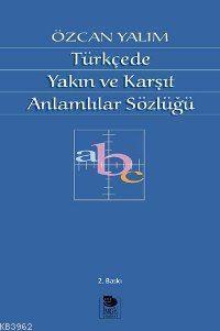 Türkçe'de Yakın ve Karşıt Anlamlılar Sözlüğü