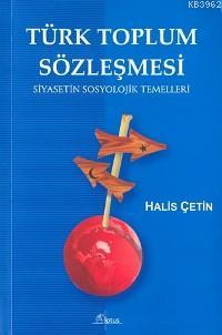 Türk Toplum Sözleşmesi; Siyasetin Sosyolojik Temelleri