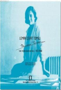 Leman Cevat Tomsu; Türk Mimarlığında Bir Öncü 1913 - 1988