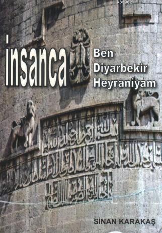 İnsanca; Ben Diyarbeki Heyraniyam