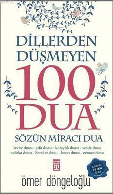 Dillerden Düşmeyen 100 Dua; Sözün Miracı Dua