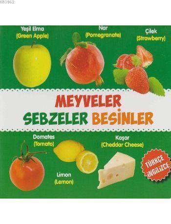 Meyveler - Sebzeler - Besinler (Türkçe - İngilizce)