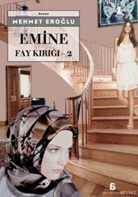Emine; Fay Kırığı 2