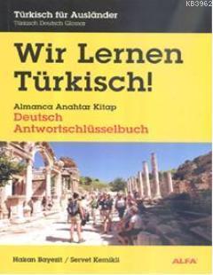 Wir Lernen Türkisch; Almanca Anahtar Kitap