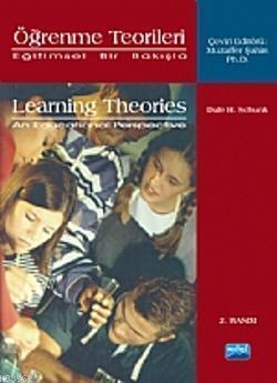 Öğrenme Teorileri; Eğitimsel Bir Bakışla- Learning Theories an Educational Perspektive