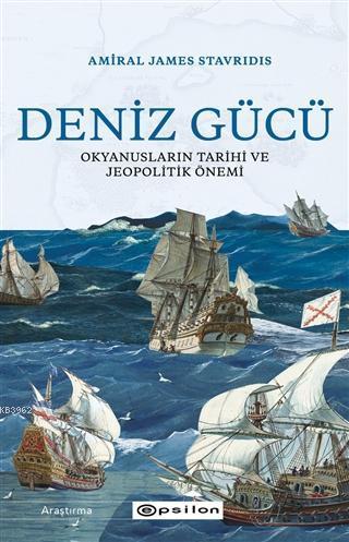 Deniz Gücü; Okyanusların Tarihi ve Jeopolitik Önemi