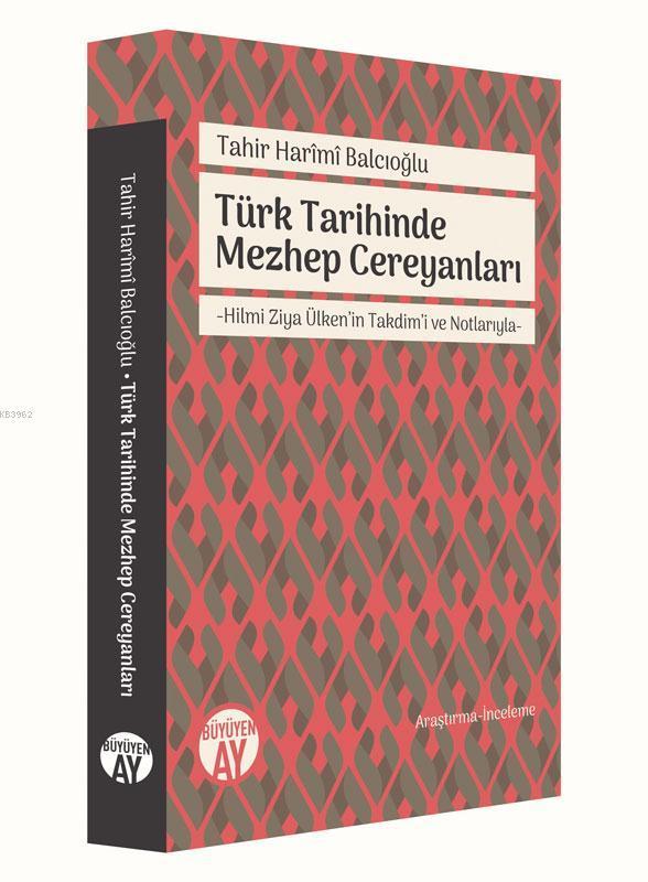 Türk Tarihinde Mezhep Cereyanları; Hilmi Ziya Ülken'in Takdim'i ve Notlarıyla