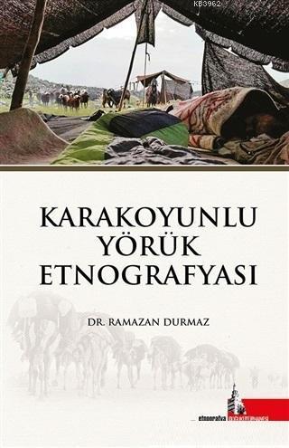 Karakoyunlu Yörük Etnografyası