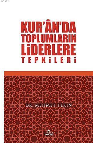 Kur'ân'da Toplumların Liderlere Tepkileri