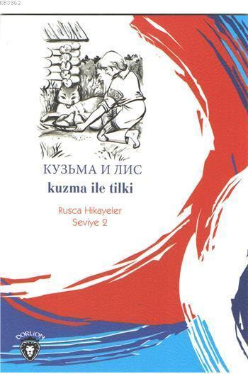Kuzma ile Tilki (Rusça Hikayeler); Seviye 2
