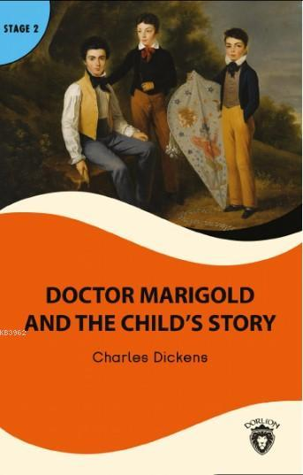 Doctor Marigold and the Child's Story; Stage 2