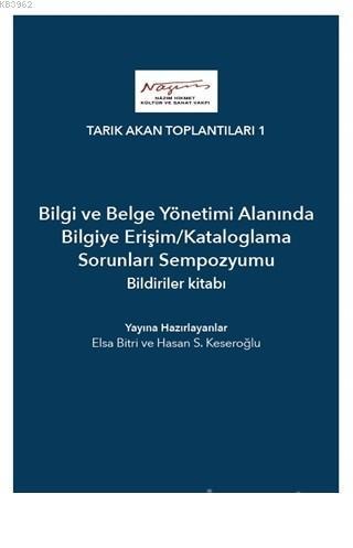 Bilgi ve Belge Yönetimi Alanında Bilgiye Erişim/Kataloglama Sorunları Sempozyumu Bildiriler Kitabı