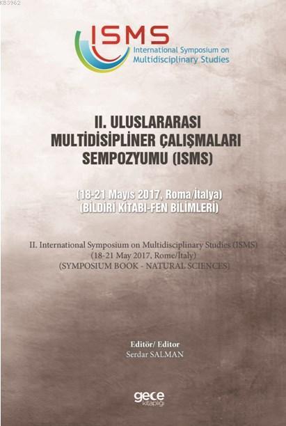 2. Uluslararası Multidisipliner Çalışmaları Sempozyumu (ISMS) - Fen Bilimleri