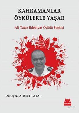 Kahramanlar Öykülerle Yaşar; Ali Tatar Edebiyat Ödülü Seçkisi