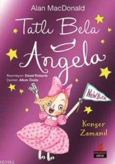 Tatlı Bela Angela; Konser Zamanı!