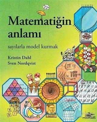 Matematiğin Anlamı; Sayılarla Model Kurmak