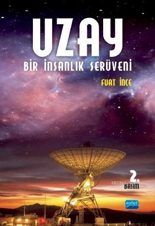 Uzay; Bir İnsanlık Serüveni-Bilimleri,Teknolojisi,Hukuku,Politikaları