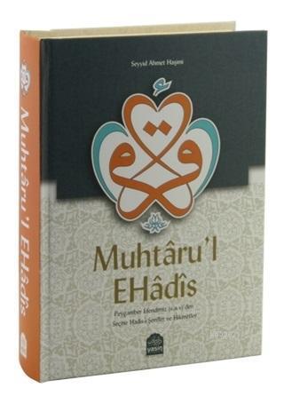Muhtaru'l Ehadis Peygamberimiz (s.a.v.)'den Seçme Hadis-i Şerifler ve Hikmetler