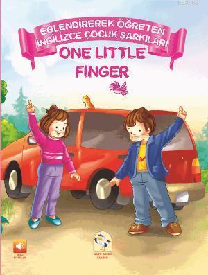 Eğlendirerek Öğreten Çocuk Şarkıları; One Little Finger
