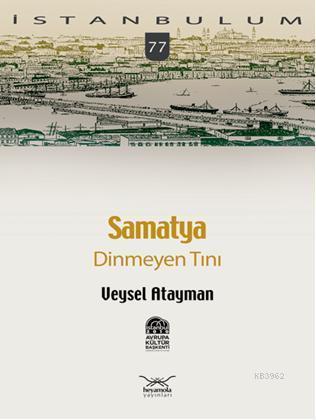 Samatya; Dinmeyen Tını