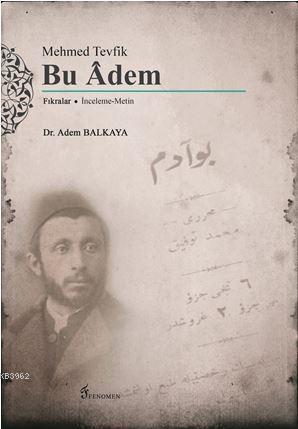 Mehmed Tevfik : Bu Adem