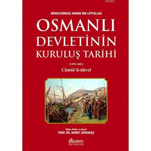 Osmanlı Devletinin Kuruluş Tarihi; (1299-1481) Câmiû'd-Düvel