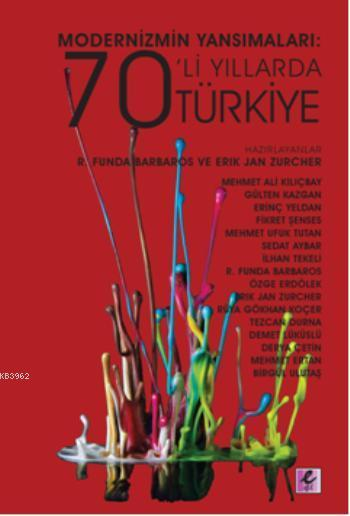 Modernizmin Yansımaları; 70'li Yıllarda Türkiye