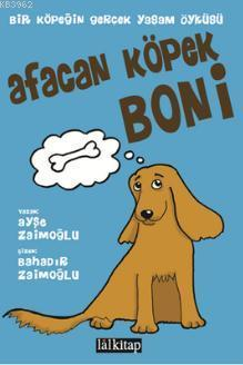 Afacan Köpek Boni; Bir Köpeğin Gerçek Yaşam Öyküsü
