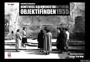 Patriklik Fotoğrafçısı Dimitris Kalumenos'un Objektifinden; 6/7 Eylül 1955