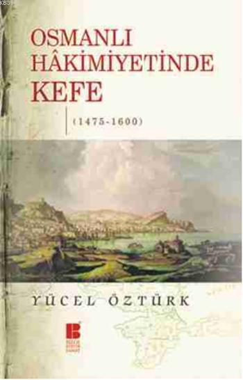 Osmanlı Hakimiyetinde Kefe