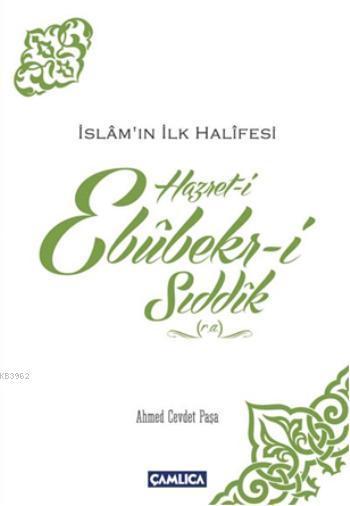 Hazret-i Ebubekir-i Sıddık (r.a); İslam'ın İlk Halifesi