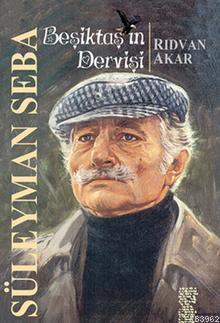 Süleyman Seba; Beşiktaş'ın Dervişi