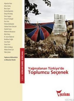 Yağmalanan Türkiye'de Toplumcu Seçenek