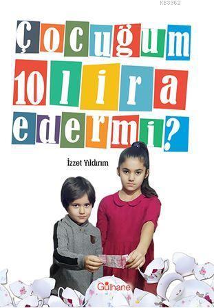 Çocuğum 10 Lira Eder mi?
