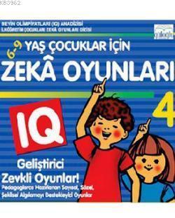 6 - 9 Yaş Çocuklar İçin Zeka Oyunları 4; IQ Geliştirici Zevkli Oyunlar