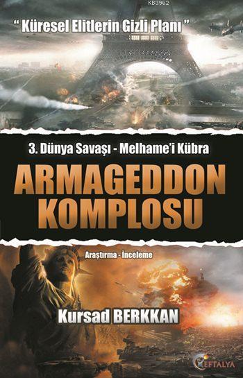 3. Dünya Savaşı - Melhame'i Kübra: Armageddon Komplosu; Küresel Elitlerin Gizli Planı