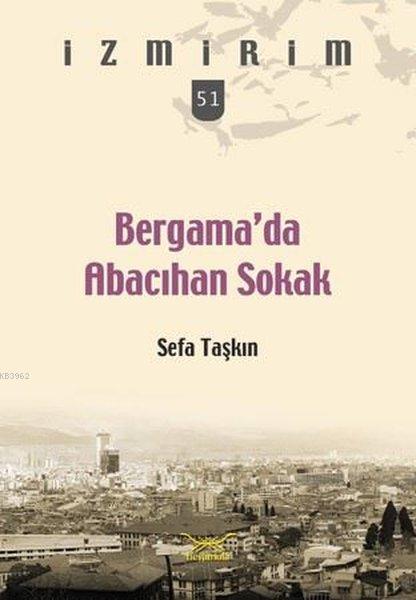 Bergama'da Abacıhan Sokak; İzmirim 51