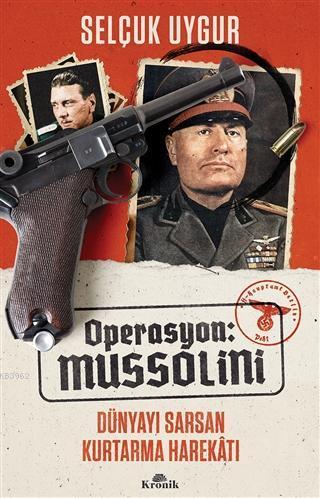 Operasyon: Mussolini; Dünyayı Sarsan Kurtarma Harekatı